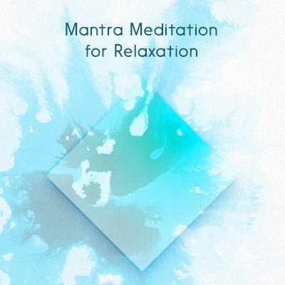 Mantra Meditation for Relaxation